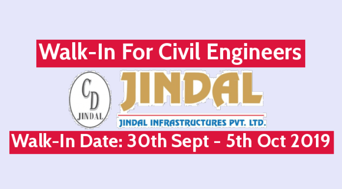 Jindal Infrastructures Pvt Ltd Walk-In For Civil Engineers Walk-In Date 30th Sept - 5th Oct 2019