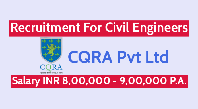 CQRA Pvt Ltd Recruitment For Civil Engineers Salary INR 8,00,000 - 9,00,000 P.A.