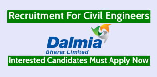 Dalmia Bharat Ltd Recruitment For Civil Engineers Interested Candidates Must Apply Now