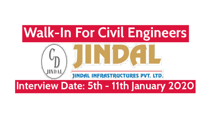 Jindal Infrastructures Pvt Ltd Walk-In For Civil Engineers Interview Date 5th - 11th January 2020