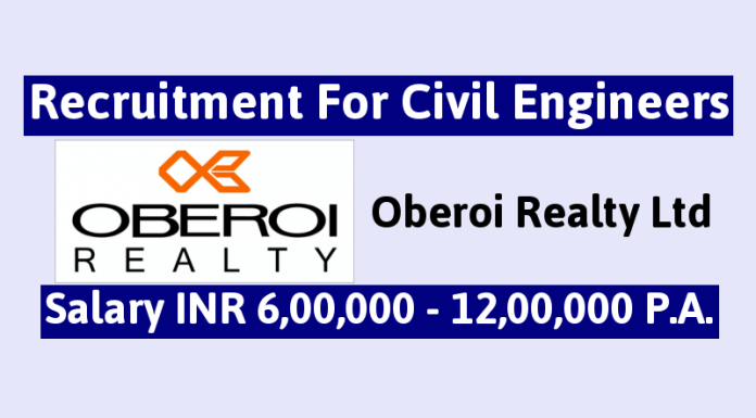 Oberoi Realty Ltd Recruitment For Civil Engineers Salary INR 6,00,000 - 12,00,000 P.A.