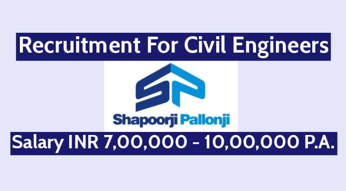 Shapoorji Pallonji Recruitment For Civil Engineers Salary INR 7,00,000 - 10,00,000 P.A.