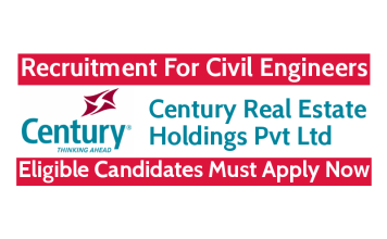 Century Real Estate Holdings Pvt Ltd Recruitment For Civil Engineers Eligible Candidates Must Apply Now