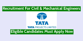 TATA Projects Ltd Recruitment For Civil & Mechanical Engineers Eligible Candidates Must Apply Now