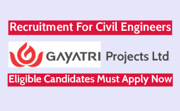 Gayatri Projects Ltd Recruitment For Civil Engineers Eligible Candidates Must Apply Now