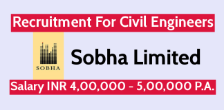 Sobha Limited Recruitment For Civil Engineers Salary INR 4,00,000 - 5,00,000 P.A.