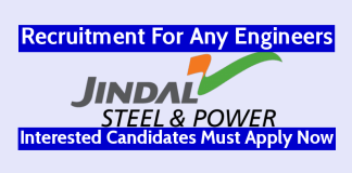 Jindal Steel Power Ltd Recruitment For Any Engineers Interested Candidates Must Apply Now
