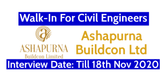 Ashapurna Buildcon Ltd Walk-In For Civil Engineers Interview Date Till 18th Nov 2020