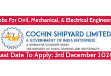 Cochin Shipyard Recruitment For Civil, Mechanical, & Electrical Engineers Last Date To Apply 3rd December 2020