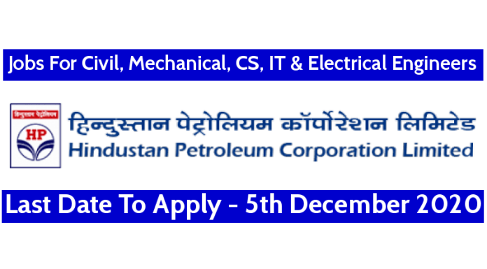 HPCL Recruitment For Civil, Mechanical, CS, IT & Electrical Engineers Last Date - 5th December 2020