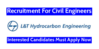 L&T Hydrocarbon Engineering Ltd Recruitment For Civil Engineers Interested Candidates Must Apply Now