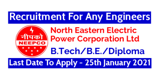 NEEPCO Recruitment For Any Engineers Last Date To Apply - 25th January 2021