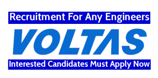 Voltas Limited Recruitment For Any Engineers Interested Candidates Must Apply Now