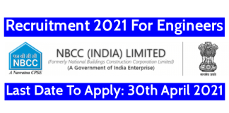 NBCC (India) Limited Recruitment 2021 For Engineers Last Date To Apply 30th April 2021