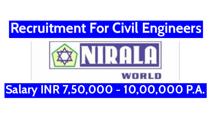 Nirala Infratech Pvt Ltd Recruitment For Civil Engineers Salary INR 7,50,000 - 10,00,000 P.A.