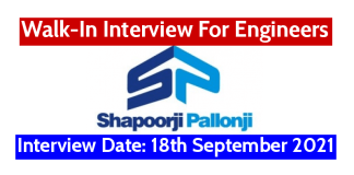 Shapoorji Pallonji Walk-In Interview For Engineers Interview Date 18th September 2021