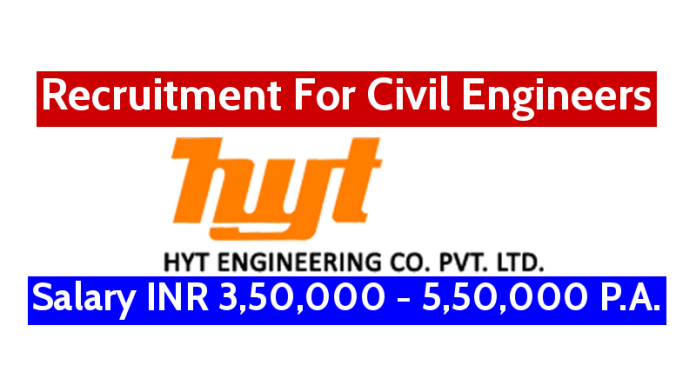 HYT Engineering Company Pvt Ltd Recruitment For Civil Engineers Salary INR 3,50,000 - 5,50,000 P.A.
