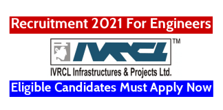 IVRCL Recruitment 2021 For Engineers Eligible Candidates Must Apply Now