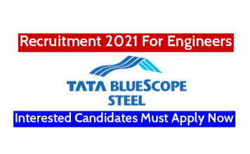 Tata BlueScope Steel Pvt Ltd Recruitment 2021 For Engineers Interested Candidates Must Apply Now
