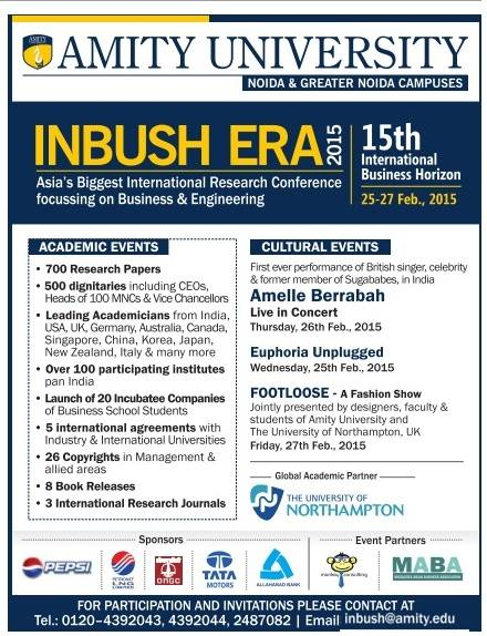 Biggest International Research Conference & Business summit of Asia. Amity University Presents INBUSH ERA - 2015
