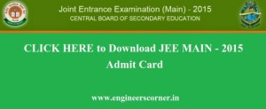 JEE Main 2015 Admit Card Download Card Here