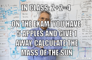 engineering-professor-meme-generator-in-class-2-2-4-on-the-exam-you-have-5-apples-and-give-1-away-calculate-the-mass-of-the-sun-7dcea3