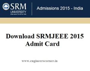 SRMEEE 2015 Admit Card Download Now.