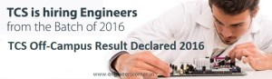 TCS Off-Campus Recruitment Result Declared 2016