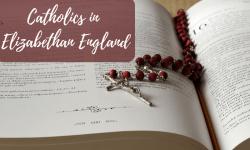 Catholics in Elizabethan England