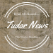 This Week in Tudor News