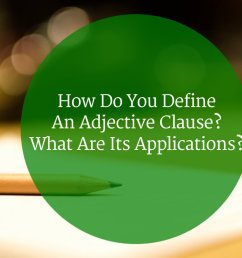 Adjective Clause : Examples \u0026 Applications in a Sentence - EnglishBix [ 800 x 1200 Pixel ]
