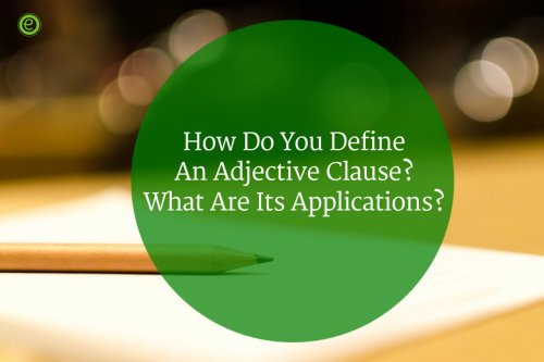 small resolution of Adjective Clause : Examples \u0026 Applications in a Sentence - EnglishBix