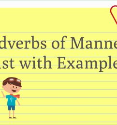 Adverbs of Manner List with Example Sentences - EnglishBix [ 768 x 1024 Pixel ]