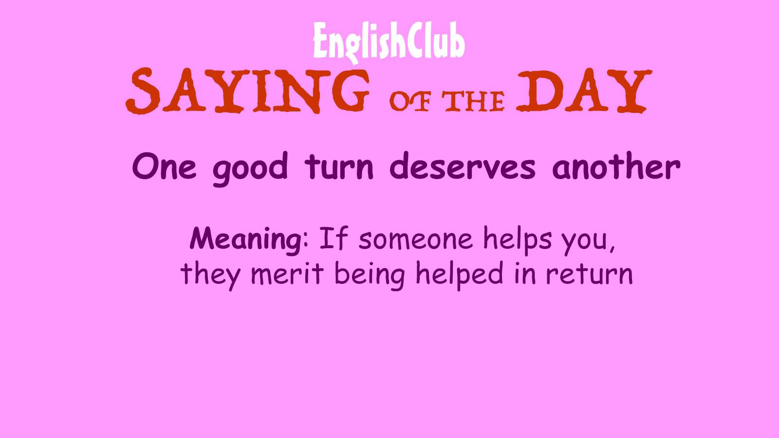 One good turn deserves another   Vocabulary   EnglishClub