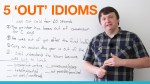 5 'Out' Idioms