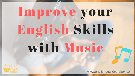 Improve English with Music and English Outside the Box