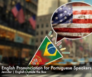 English Pronunciation for Portuguese Speakers