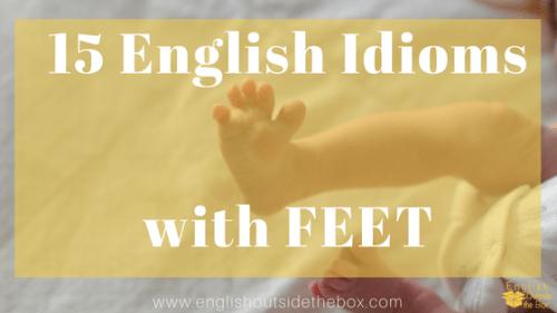 English idioms with feet