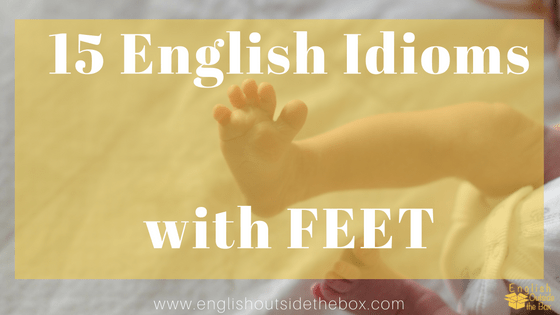 English idioms with feet