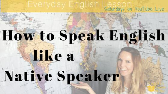 How to Speak English like a native English speaker