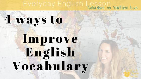 4 Ways to Improve English Vocabulary - English Outside The Box