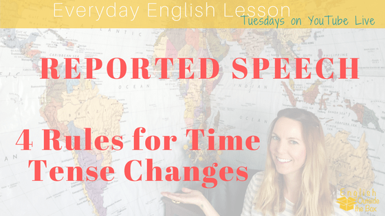 time tense changes in reported speech