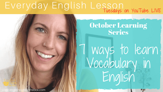 7 ways to learn vocabulary in english