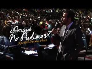 ¿Porqué no pudimos? – Apóstol German Ponce