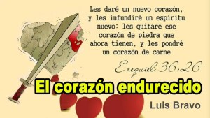 Luis Bravo – El corazón endurecido