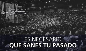 Es necesario que sanes tu pasado – Carlos Olmos