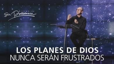 Photo of Los planes de Dios nunca serán frustrados – Andrés Corson