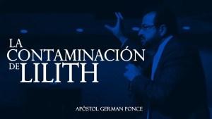 La Contaminación De Lilith – Apostol German Ponce