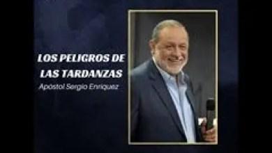 Photo of Los Peligros de las Tardanzas – Apóstol Sergio Enriquez
