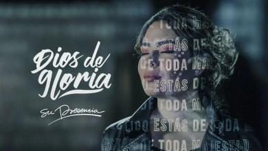 Photo of Dios de Gloria – Su Presencia